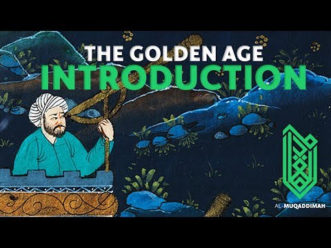 The Golden Age Of Islam, An Introduction
