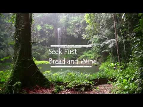 Seek First - Bread And Wine Lyrics