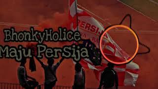 BhonkyHolice  - Maju Persija