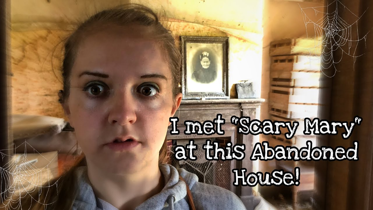 I met Scary Mary at this Abandoned House!