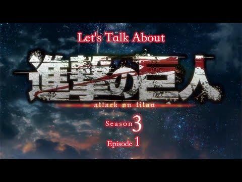 Let's Talk About Attack On Titan Season 3 Episode 1