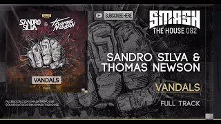 Sandro Silva & Thomas Newson - Vandals OUT NOW