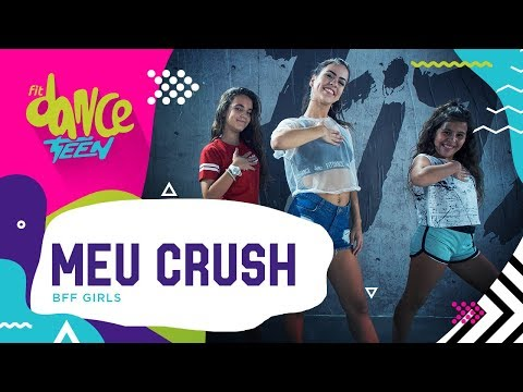 Meu Crush - BFF Girls  FitDance Teen Coreografía Dance