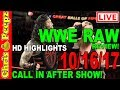 🔴 WWE RAW 10/16/17 LIVE Review! Highlights, Call in Show! TLC PPV Go Home! KANE!