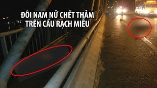 Đôi nam nữ chết thảm trên cầu Rạch Miễu trên đường đi chơi