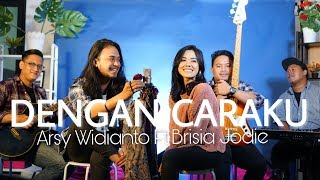Dengan Caraku Arsy Widianto ft Brisia Jodie Cover by Trio Wijaya and De Sahaja X Olla Rosa.mp3
