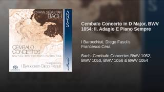 Cembalo Concerto in D Major, BWV 1054: II. Adagio E Piano Sempre