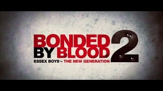 BONDED BY BLOOD 2 Official Trailer 2017 HD