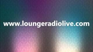 Lounge Radio Online Listen FM Stream - www.loungeradiolive.com