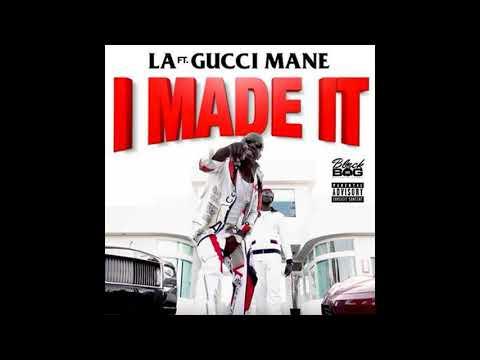LA - I Made It (ft. Gucci Mane)