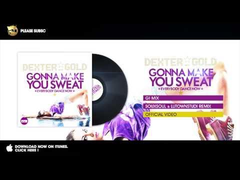 Dexter & Gold - Gonna Make You Sweat (G! Mix)
