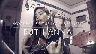 How Deep Is Your Love The Bee Gees Cover Ruth Anna