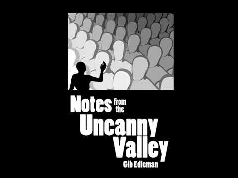Notes From The Uncanny Valley — Somewhere in the Distant Present