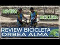 Review bicicleta Orbea Alma aluminio 29 pulgadas comunitaria Laura
