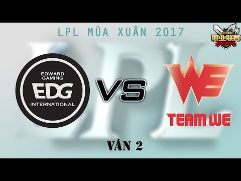 [22.01.2017] EDG vs WE [LPL Xuân 2017][Ván 2]