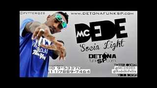 MC Dede - SociaLight ♫♪ (2012) 'Dj Bruninho FZR'