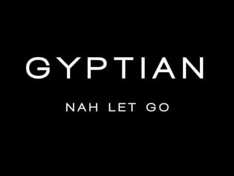 Gyptian - Nah Let Go New 2k10