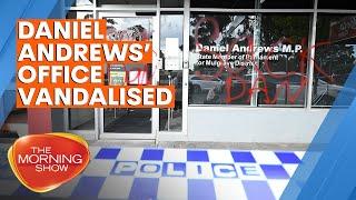 Victorian Premier Daniel Andrews' office vandalised  | 7NEWS