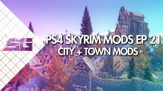 Best Skyrim City Mods! PS4! MUST HAVE!