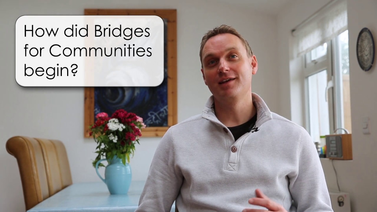 3. How did Bridges for Communities begin?