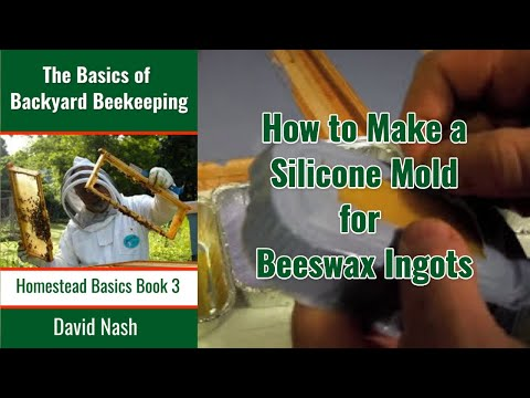 Making a Beeswax Ingot Mold from Silicon