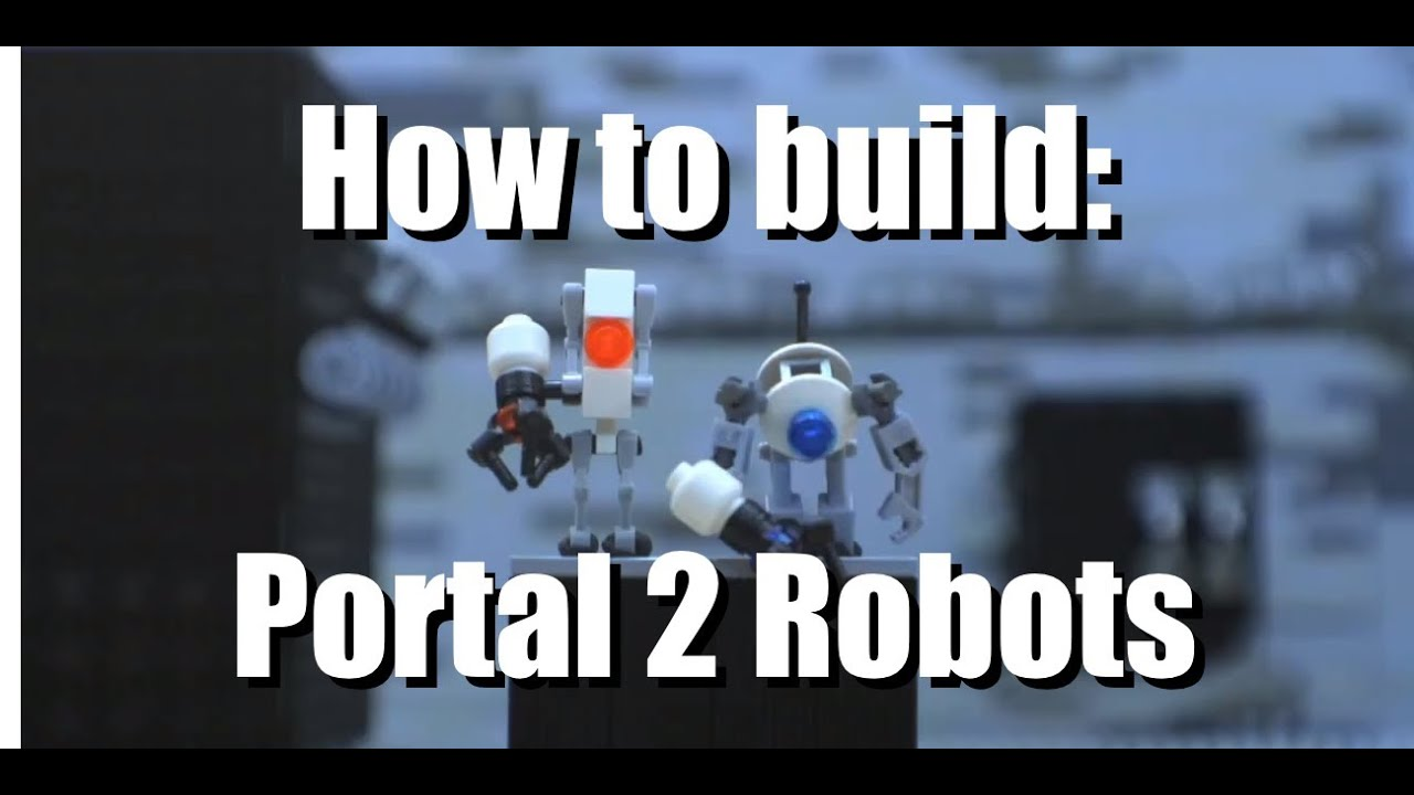 Video Game Stuff Made out of Lego: #6 Portal 2 Robots ...