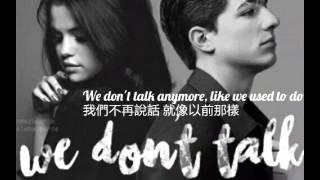We Don't Talk Anymore - Charlie Puth (Lyric) 中文歌詞