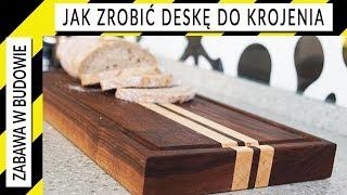 Jak zrobić deskę kuchenną do krojenia chleba i warzyw; prezent na dzień matki