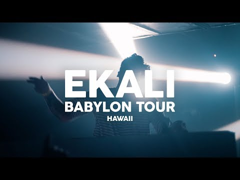 EKALI Live in HAWAII | BABYLON TOUR 2017