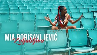 MIA BORISAVLJEVIC - ZALJUBLJIVA (OFFICIAL VIDEO)