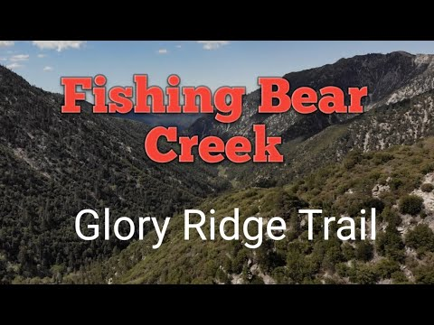 Bear Creek Fishing | Day Hike | Glory Ridge Trail 1W02