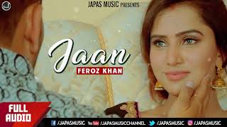 Punjabi Song  | Jaan | Feroz Khan | Japas Music