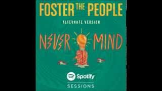Nevermind (Alternate Version) - Foster The People