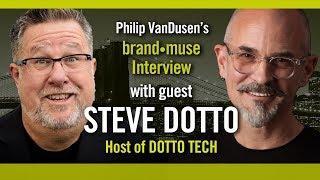 Steve Dotto brand•muse Interview with Philip VanDusen