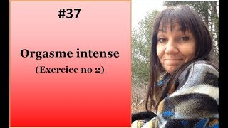 orgasme intense - exercice no 2