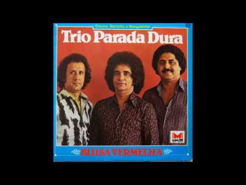 Trio Parada Dura - Palco do Mundo (Blusa Vermelha - 1980)