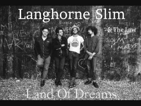 Land Of Dreams by Langhorne Slim [& The Law]