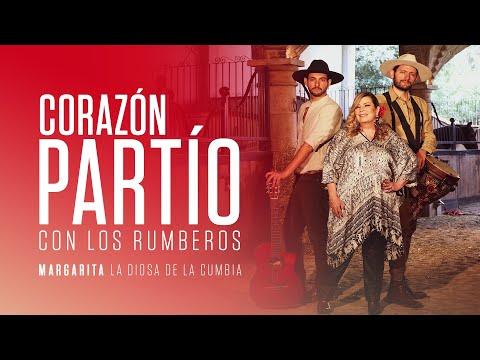 Margarita la Diosa de la Cumbia - Corazón Partío con Los Rumberos