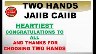 HEARTIEST CONGRATULATION TO ALL AND THANKS FOR CHOOSING TWO HANDS CHANNEL I CAIIB I JAIIB thumbnail