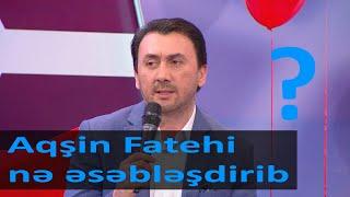 Aqsin Fatehi Ne Eseblesdirib ?