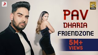 Pav Dharia - Friendzone | Official Music Video | Filtr Fresh