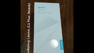 Lenovo Z2 Plus Unboxing & overview