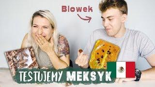 Jemy robaki i dziwne słodycze z Meksyku!  Blowek i Agnieszka Grzelak Vlog - Aga Testuje #34