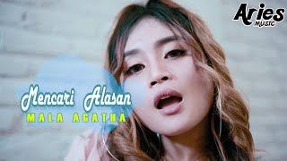 Download Mala Agatha - Mencari Alasan (Alasanmu) [Official Music Video]