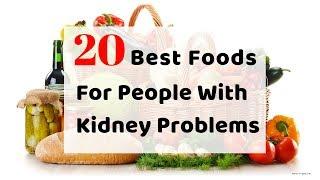 Renal Diet - 20 Best Foods for People with Kidney Disease