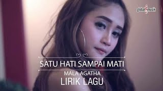 SATU HATI SAMPAI MATI - MALA AGATHA  (LYRICS VIDEO)