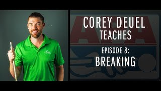 Corey Deuel - Ep 8 - Breaking - Pool Tips - Billiard Training