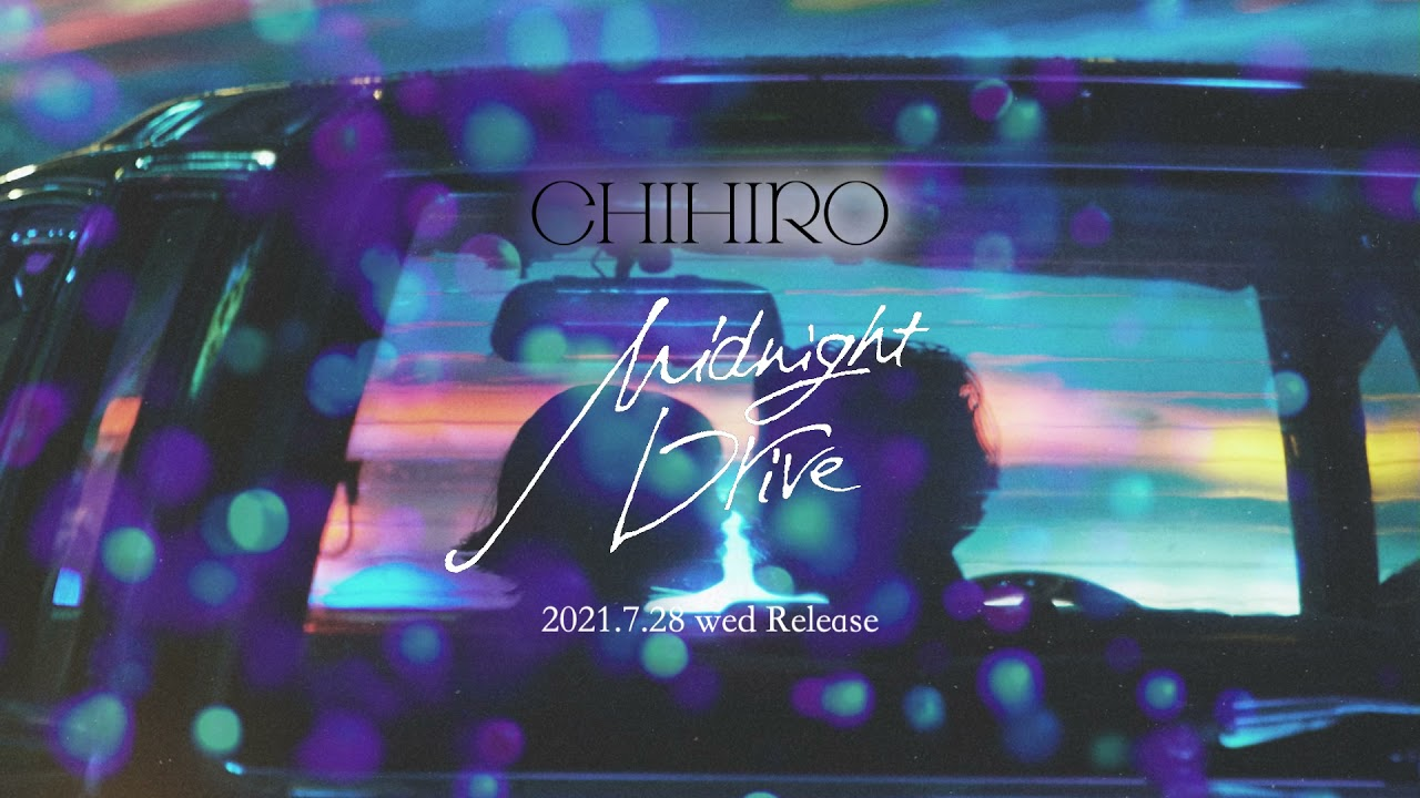 CHIHIRO - Midnight Drive(Official Teaser)2021.7.28 RELEASE