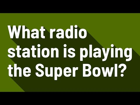 What Radio Station Is Playing The Super Bowl?