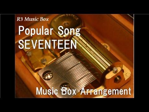 Popular Song/SEVENTEEN [Music Box]